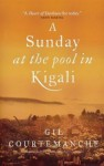 A Sunday at the Pool in Kigali - Gil Courtemanche, Patricia Claxton