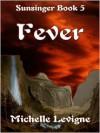 Fever - Michelle L. Levigne, Sandy Cummins