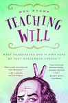 Teaching Will: What Shakespeare and 10 Kids Gave Me that Hollywood Couldn't - Mel Ryane
