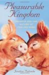 Pleasurable Kingdom: Animals and the Nature of Feeling Good (MacSci) - Jonathan Balcombe