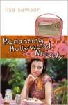 Romancing Hollywood Nobody - Lisa Samson, Amy Nappa, Mike Nappa