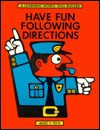 Have Fun Following Directions - Bev Armstrong