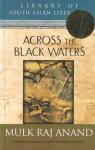 ACROSS THE BLACK WATERS - Mulk Raj Anand