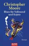 Blues für Vollmond und Kojote: Roman (German Edition) - Christopher Moore