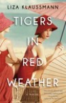 Tigers in Red Weather: A Novel - Liza Klaussmann, Katherine Kellgren