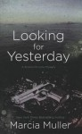 Looking for Yesterday - Marcia Muller