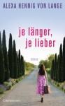 Je länger, je lieber - Alexa Hennig von Lange