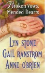 Broken Vows, Mended Hearts - Lyn Stone, Anne O'Brien, Gail Ranstrom