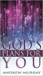 Gods Plans for You - Andrew Murray