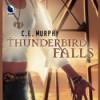 Thunderbird Falls - Gabra Zackman, C.E. Murphy