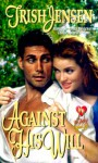 Against His Will - Trish Jensen