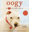 Oogy: The Dog Only a Family Could Love - Larry Levin, Joe Barrett