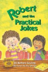 Robert and the Practical Jokes - Barbara Seuling, Paul Brewer