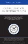 Capitalizing on Marketing Trends: Leading CMOS on Assessing New Trends, Analyzing Changing Demographics, and Incorporating Global Trends Into Your Marketing Strategy - Aspatore Books