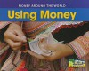 Using Money - Rebecca Rissman, Nancy E. Harris