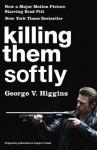 Killing Them Softly (Cogan's Trade Movie Tie-in Edition) (Vintage Crime/Black Lizard) - George V. Higgins