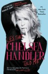 Lies that Chelsea Handler Told Me - Chelsea's Family Friends and Other Victims, Chelsea Handler
