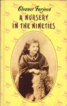 A Nursery in the Nineties - Eleanor Farjeon
