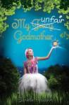 My Unfair Godmother - Janette Rallison