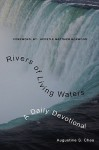 Rivers of Living Waters: A Daily Devotional - Augustine S. Chea