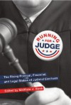 Running for Judge: The Rising Political, Financial, and Legal Stakes of Judicial Elections - Matthew Streb