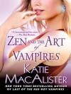 Zen and the Art of Vampires: A Dark Ones Novel - Katie MacAlister