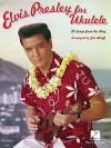 Elvis Presley for Ukulele - Jim Beloff