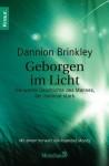 Geborgen im Licht: Die wahre Geschichte des Mannes, der zweimal starb (German Edition) - Dannion Brinkley, Clemens Wilhelm, Michael Wallossek