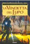 La vendetta del lupo (Le leggende di Lupo Solitario, #2) - Joe Dever, John Grant, Nicoletta Spagnol