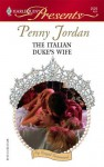 The Italian Duke's Wife (Harlequin Presents) - Penny Jordan