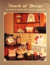 TOUCH OF DECOR. A Craft Book By Tracy Marsh - Tracy Marsh