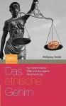Das Ethische Gehirn: Der Determinierte Wille Und die Eigene Verantwortung - Wolfgang Seidel