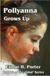 Pollyanna grows up - Eleanor H. Porter