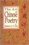 The Art of Chinese Poetry - James J.Y. Liu