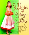 I Like You: Hospitality Under the Influence - Amy Sedaris