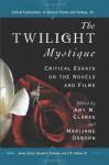 The Twilight Mystique: Critical Essays on the Novels and Films - Amy M. Clarke, Marijane Osborn, Donald Palumbo, C.W. Sullivan III