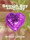 Sequin Boy and Cindy - Arthur Levine