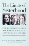 The Limits of Sisterhood: The Beecher Sisters on Women's Rights and Woman's Sphere (Gender and American Culture) - Jeanne Boydston, Mary Kelley