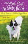 The Little Dogs' Activity Book - Deborah Wood