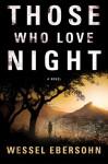 Those Who Love Night - Wessel Ebersohn