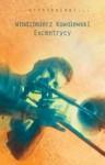 Excentrycy - Włodzimierz Kowalewski