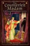 The Counterfeit Madam - Pat McIntosh