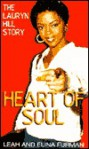 Heart of Soul: The Lauryn Hill Story - Leah Furman, Elina Furman