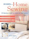 So Easy...Home Sewing: 25 Fabulous Items to Make for Your Home - Caroline Smith
