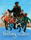 Testing the Ice: A True Story About Jackie Robinson - Sharon Robinson, Kadir Nelson