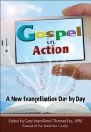 Gospel in Action: A New Evangelization Day by Day - Brendan Leahy, Gary Brandl, Thomas Ess