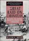 The Great Raid on Cabanatuan: Rescuing the Doomed Ghosts of Bataan and Corregidor - William B. Breuer