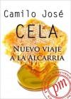 Nuevo viaje a la Alcarria - Camilo José Cela