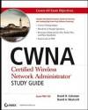 Cwna: Certified Wireless Network Administrator Study Guide (Exam Pw0-100) - David D. Coleman, David A. Westcott