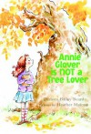 Annie Glover is NOT a Tree Lover - Darleen Bailey Beard, Heather Maione